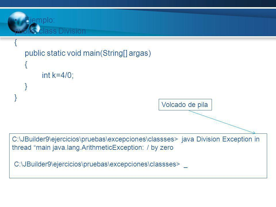public static void main(String[] argas) int k=4/0; }